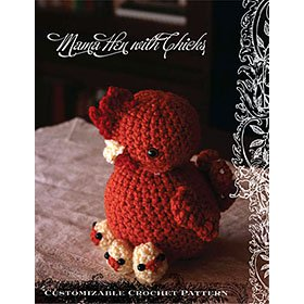 Crochet Pattern: Mama Hen with Chicks