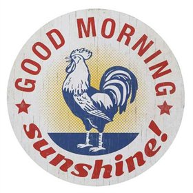 Good Morning, Sunshine! 14 round rooster sign